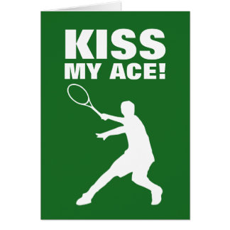KISS MY ACE greeting card for tennis player coach