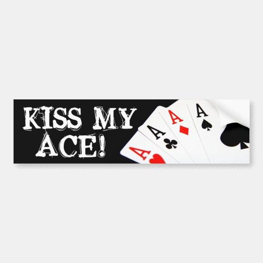 Kiss My Ace! Poker Bumper Sticker