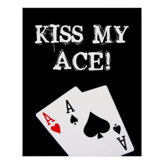 KISS MY ACE! Poker Poster