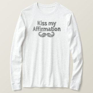 Kiss my Affirmation Long Sleeve T-Shirt