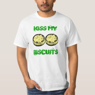 Kiss My Biscuits T-Shirt