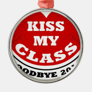 kiss my class 2018 metal ornament