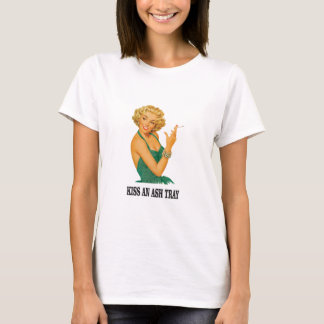 kiss the ash tray fun T-Shirt