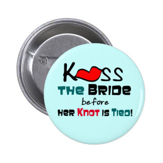 Kiss the Bride T-shirts and Gifts Pins