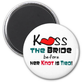 Kiss the Bride T-shirts and Gifts Fridge Magnet