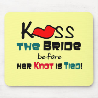 Kiss the Bride T-shirts and Gifts Mousepads