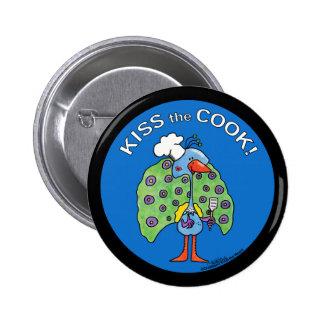 Kiss the Cook circle Pinback Button