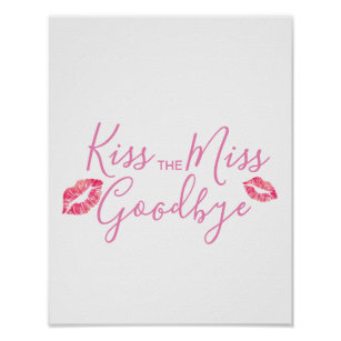 photo relating to Kiss the Miss Goodbye Printable named Kiss The Pass up Goodbye Presents upon Zazzle CA