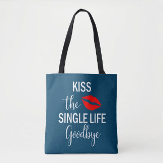 Kiss the Single Goodbye Before the Wedding Tote