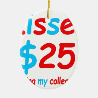 kisses  starting my college fund ceramic oval ornament