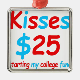 kisses  starting my college fund metal ornament
