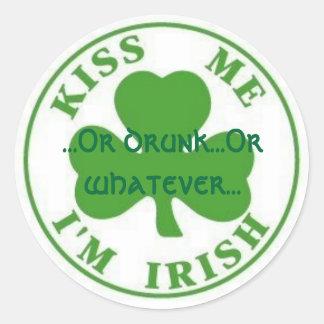 KissMeImIrish2, ...Or drunk...Or whatever... Round Sticker