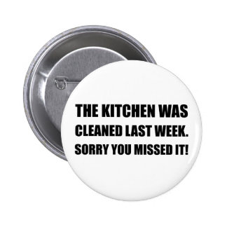Kitchen Cleaned Last Week 2 Inch Round Button