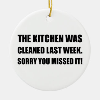 Kitchen Cleaned Last Week Round Ceramic Ornament