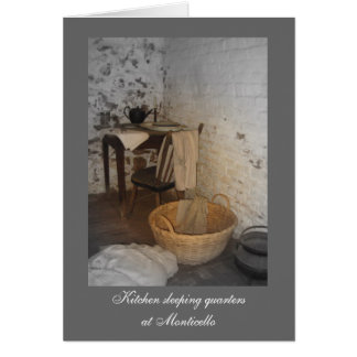 Kitchen Sleeping Quarters at Monticello Card