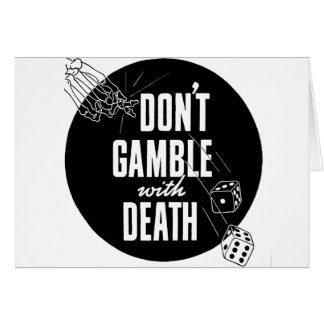 Kitsch Vintage Gambling Don't Gamble With Death Greeting Cards