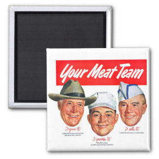 Kitsch Vintage 'Meet your Meat Team' Ad Art Square Magnet