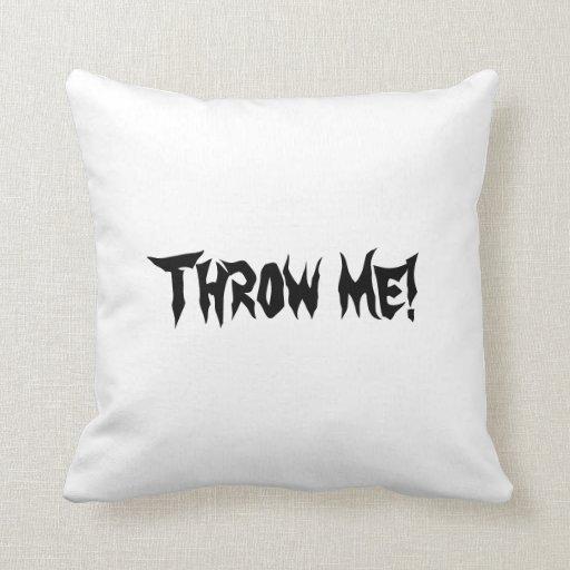 Throw Me A Pillow : Kitschy