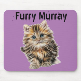 Kitten Furry Murray So Cute and Hairy Mouse Pad