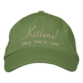 Kittens - Dang they're cute! Embroidered Hat
