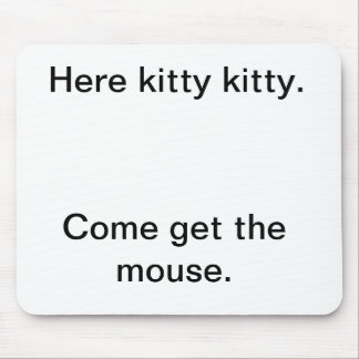 Kitty kitty mouse pad