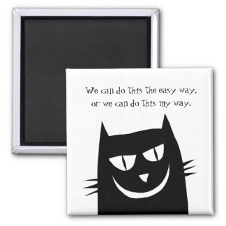 Kitty Says: We Can do this MY Way Magnet