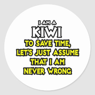 Kiwi...Assume I Am Never Wrong Classic Round Sticker