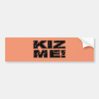 Kiz Me Kizomba Bumper Sticker