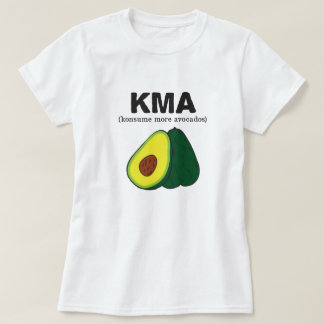 kma. (konsume more avocados) T-Shirt