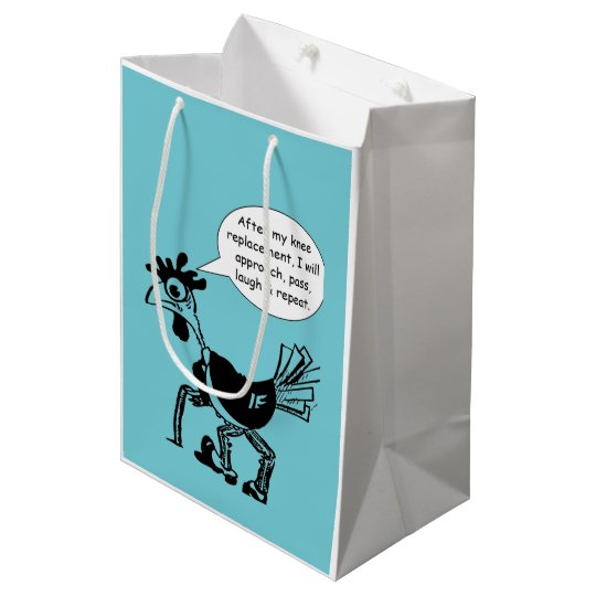 Knee Replacement Surgery - Fun Quote Medium Gift Bag