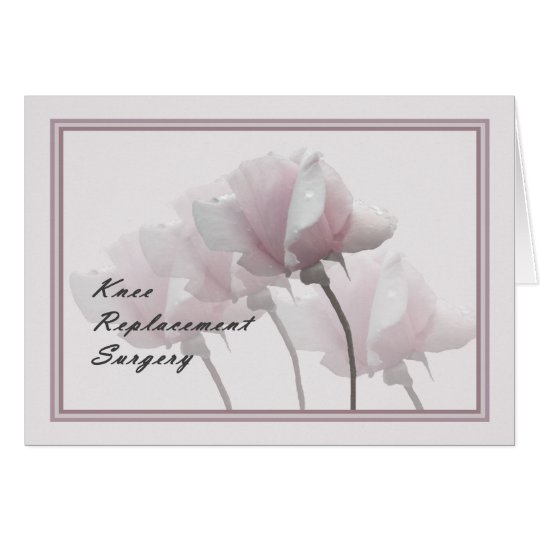 Knee Replacement Surgery Get Well Card, Roses Card