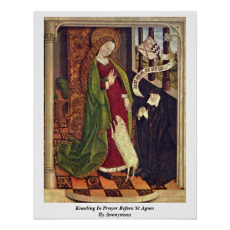 Kneeling In Prayer Before St Agnes. By Anonymous Poster