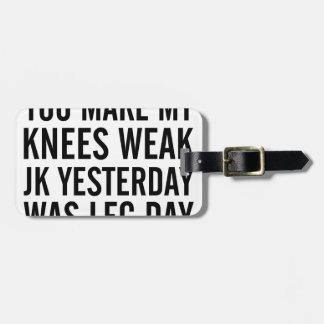 Knees Weak Luggage Tag