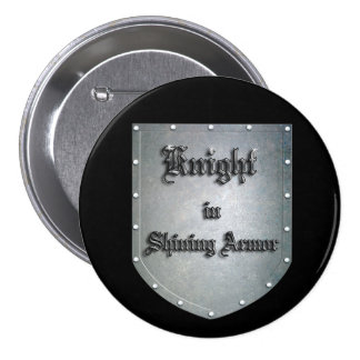 Knight in Shining Armor 3 Inch Round Button