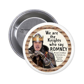 Knight who say Romney 2 Inch Round Button