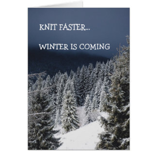 Knit Faster... Winter is Coming, card for knitters