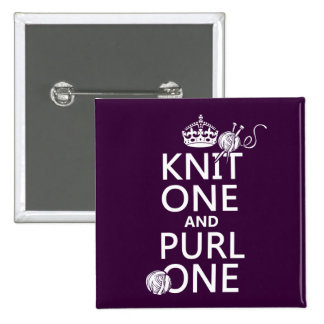 Knit One and Purl One (keep calm-all colors) 2 Inch Square Button