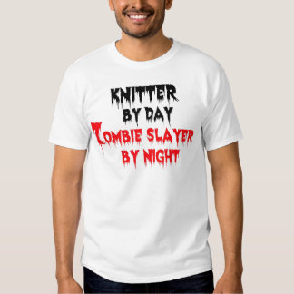 Knitter by Day Zombie Slayer by Night Tee Shirt