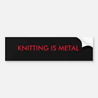 Knitting is Metal bumper sticker
