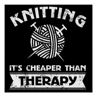 Knitting It's Cheaper than Therapy Poster