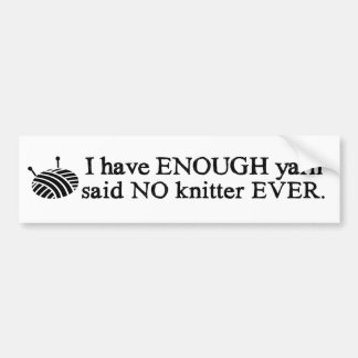 Knitting - Not Enough Yarn Crafts Bumper Sticker