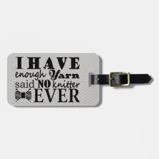 Knitting • Not Enough Yarn Crafts Typography Luggage Tag