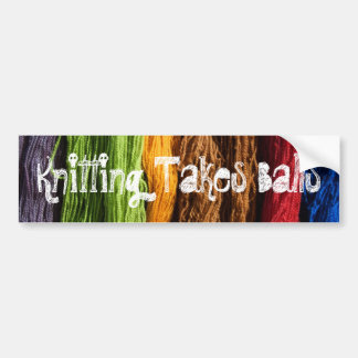 Knitting Takes Balls Bumper Sticker
