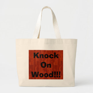 Knock On Wood!!! Large Tote Bag