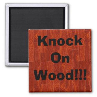 Knock On Wood!!! Magnet