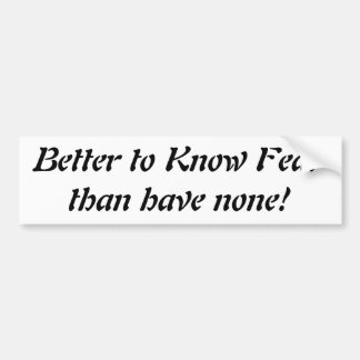 Know Fear Bumper Sticker