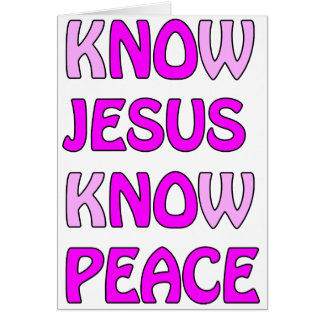 Know Jesus Know Peace No Jesus No Peace In A Pink Card