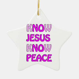 Know Jesus Know Peace No Jesus No Peace In A Pink Ceramic Star Ornament