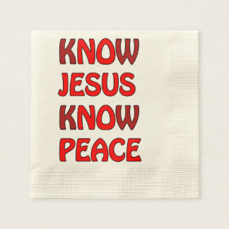 Know Jesus Know Peace No Jesus No Peace In A Red Paper Napkins