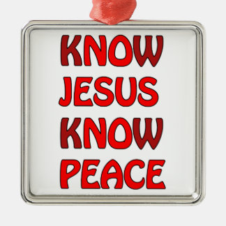 Know Jesus Know Peace No Jesus No Peace In A Red Silver-Colored Square Ornament